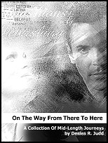 On The War From There To Here: The Midlength Journey Collection